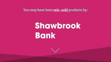 you may have been missold by Shawbrook Bank