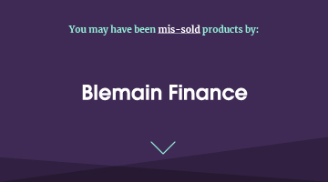 You may have been mis-sold products by blemain finance