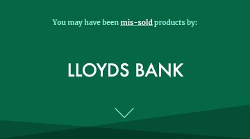 You may have been mis-sold products by lloyds bank