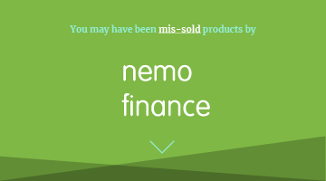 You may have been mis-sold products by nemo finance