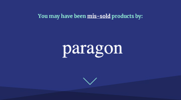 You may have been mis-sold products by paragon