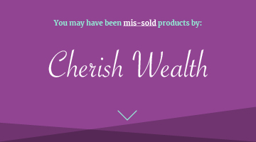 you may have been mis-sold investments by Cherish Wealth