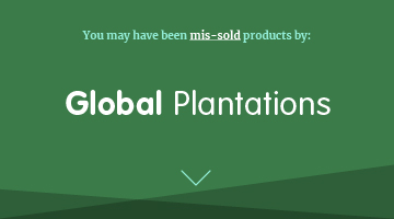 you may have been mis-sold investments by Global Plantions